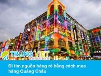 Đi tìm nguồn hàng rẻ bằng cách mua hàng Quảng Châu