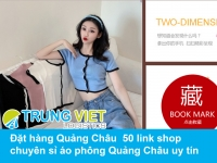 Đặt hàng Quảng Châu dễ dàng với 50 link shop chuyên sỉ áo phông Quảng