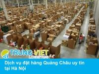 Dịch vụ đặt hàng Quảng Châu uy tín tại Hà Nội