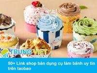50+ Link shop bán dụng cụ làm bánh uy tín trên taobao