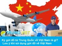 Ký gửi đồ từ Trung Quốc về Việt Nam là gì? Lưu ý khi sử dụng gửi đồ về