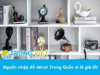 Nguồn nhập đồ décor Trung Quốc sỉ lẻ giá tốt