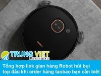 Tổng hợp link gian hàng Robot hút bụi top đầu khi order hàng taobao bạn cần biết