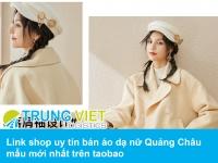 Link shop uy tín bán áo dạ nữ Quảng Châu mẫu mới nhất trên taobao