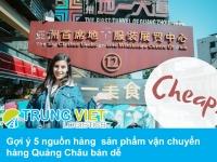 Gợi ý 5 nguồn hàng  sản phẩm vận chuyển hàng Quảng Châu bán dễ