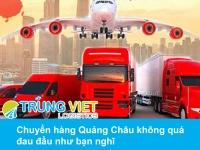 Phương tiện vận chuyển hàng Quảng Châu về Hà Nội thông dụng nhất