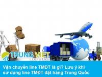 Vận chuyển line TMĐT là gì? Lưu ý khi sử dụng line TMĐT đặt hàng Trung